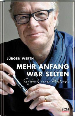 Mehr Anfang war selten - Jürgen Werth  