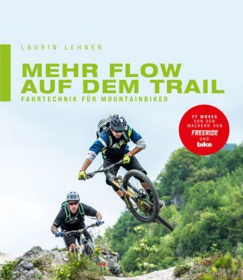 Mehr Flow auf dem Trail, Laurin Lehner