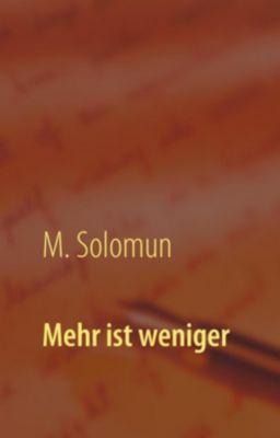 Mehr ist weniger, M. Solomun