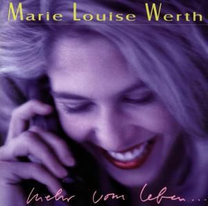 Mehr Vom Leben, Marie Louise Werth