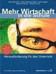 Mehr Wirtschaft in die Schule, m. CD-ROM, Hans Kaminski, Volker Brettschneider, Katrin Eggert, Manfred Hübner, Michael Koch