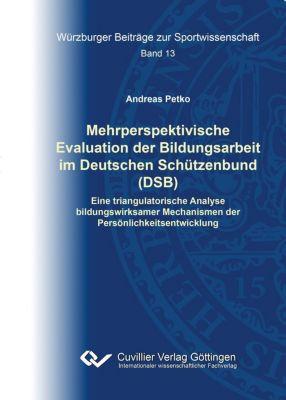 Mehrperspektivische Evaluation der Bildungsarbeit im Deutschen Schützenbund (DSB), Andreas Petko