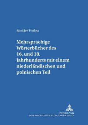 Mehrsprachige Wörterbücher des 16. bis 18. Jahrhunderts mit einem niederländischen und polnischen Teil, Stanislaw Predota