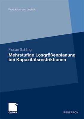 Mehrstufige Losgrössenplanung bei Kapazitätsrestriktionen, Florian Sahling