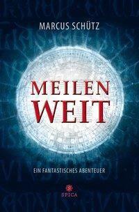 Meilenweit - Marcus Schütz  