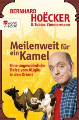 Meilenweit für kein Kamel, Tobias Zimmermann, Bernhard Hoëcker