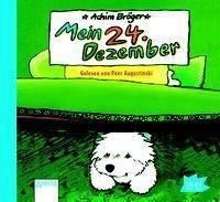 Mein 24. Dezember, 1 Audio-CD, Achim Bröger
