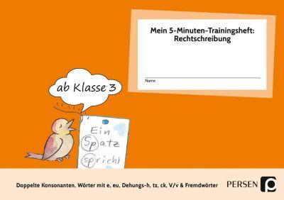 Mein 5-Minuten-Trainingsheft: Rechtschreibung 2, Klasse 3, Karin Hohmann