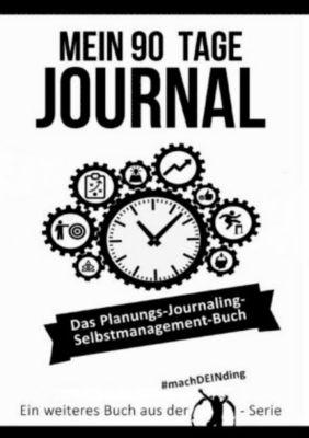 Mein 90 Tage Journal - Das Planungs - Journaling - Selbstmanagement Buch - Markus Coenen |