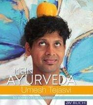 Mein Ayurveda - Umesh Tejasvi  