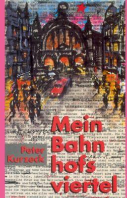 Mein Bahnhofsviertel - Peter Kurzeck |