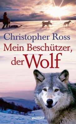 Mein Beschützer, der Wolf, Christopher Ross
