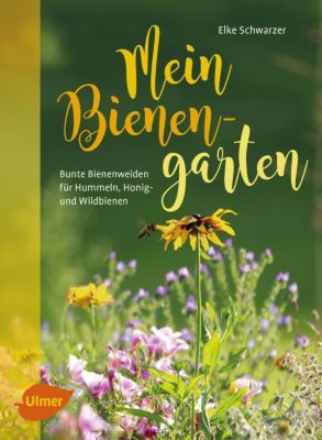Mein Bienengarten - Elke Schwarzer |