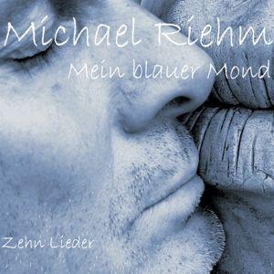 Mein Blauer Mond, Michael Riehm