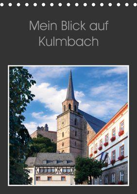 Mein Blick auf Kulmbach (Tischkalender 2019 DIN A5 hoch), Karin Dietzel
