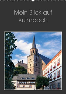 Mein Blick auf Kulmbach (Wandkalender 2019 DIN A2 hoch), Karin Dietzel