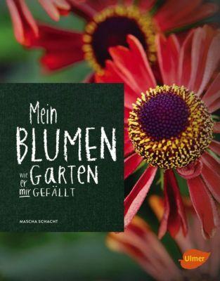 Mein Blumengarten, Mascha Schacht
