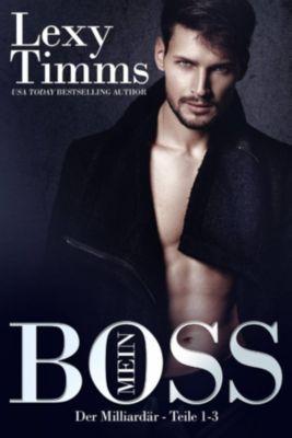 Mein Boss, der Milliardär - Teile 1-3, Lexy Timms