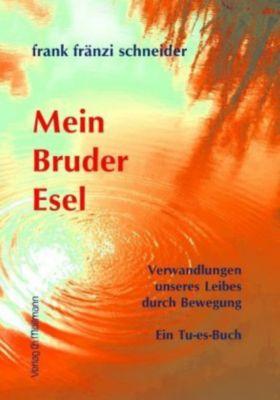 Mein Bruder Esel - Frank Fr. Schneider pdf epub