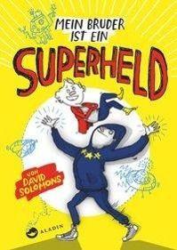 Mein Bruder ist ein Superheld, David Solomons