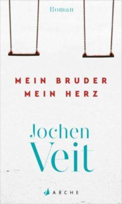 Mein Bruder, mein Herz - Jochen Veit  