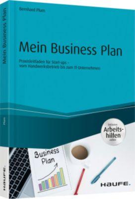 Mein Business Plan - inklusive Arbeitshilfen online, Bernhard Plum