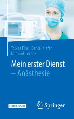 Mein erster Dienst - Anästhesie, Tobias Fink, Dominik Lorenz, Daniel Kiefer