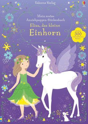 Mein erstes Anziehpuppen-Stickerbuch: Elisa, das kleine Einhorn, Fiona Watt