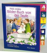 Mein erstes Bilder-Buch von der Taufe, Pia Biehl, Dorothea Cüppers