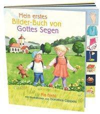 Mein erstes Bilder-Buch von Gottes Segen, Pia Biehl, Dorothea Cüppers
