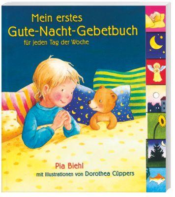 Mein erstes Gute-Nacht-Gebetbuch für jeden Tag der Woche, Pia Biehl, Dorothea Cüppers