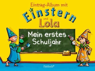 Mein erstes Schuljahr - Eintragalbum mit Einstern und Lola