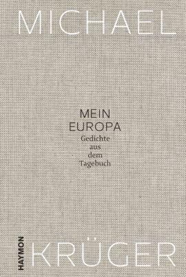 Mein Europa - Michael Krüger |