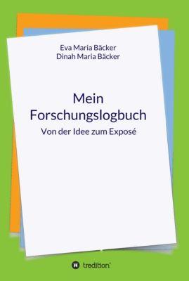 Mein Forschungslogbuch, Eva Maria Bäcker, Dinah Maria Bäcker