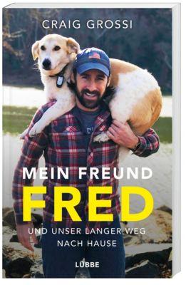 Mein Freund Fred und unser langer Weg nach Hause - Craig Grossi |