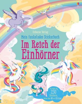 Mein funkelndes Stickerbuch: Im Reich der Einhörner, Fiona Watt