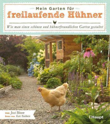 Mein Garten für freilaufende Hühner - Jessi Bloom |