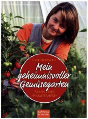 Mein geheimnisvoller Gemüsegarten - Grit Nitzsche  