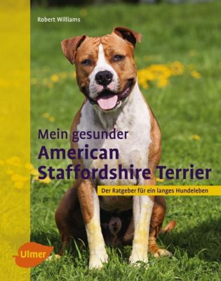 Mein gesunder American Staffordshire Terrier - Robert Williams |