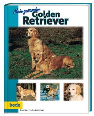 Mein gesunder Golden Retriever, Lowell Ackerman
