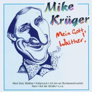 Mein Gott,Walther!, Mike Krüger