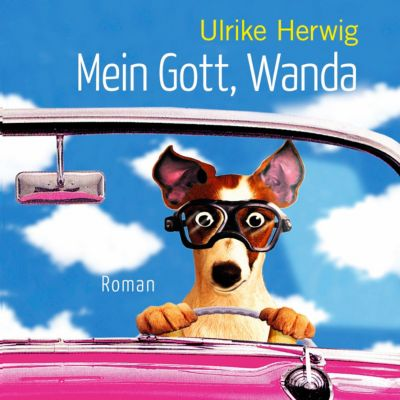 Mein Gott, Wanda, 1 MP3-CD, Ulrike Herwig