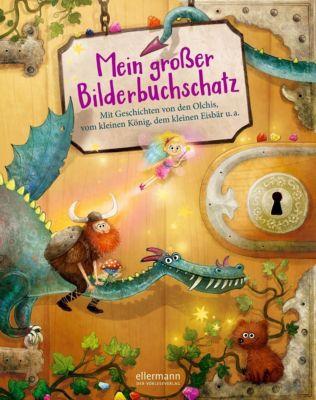 Mein großer Bilderbuchschatz, Katja Reider, Maja von Vogel, Udo Weigelt, Petra Maria Schmitt, Ulrike Rogler, Andrea Schütze