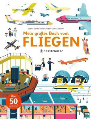 Mein großes Buch vom Fliegen, Sophie Bordet-Pétillon, Marc-Etienne Peintre