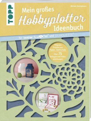 mein gro es hobbyplotter ideenbuch f r brother scanncut. Black Bedroom Furniture Sets. Home Design Ideas