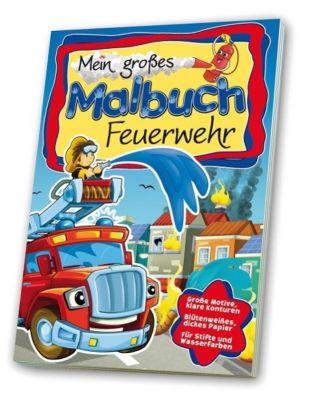 Mein grosses Malbuch Feuerwehr