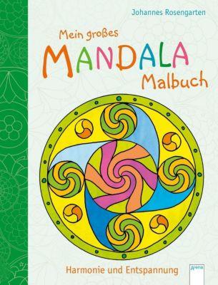 Mein großes Mandala-Malbuch. Harmonie und Entspannung, Johannes Rosengarten