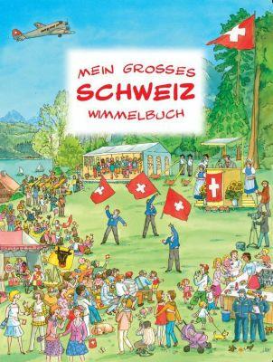 Mein grosses Schweiz Wimmelbuch