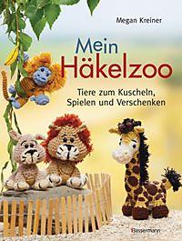 Süsse Tiere Häkeln Buch Jetzt Bei Weltbildch Online Bestellen