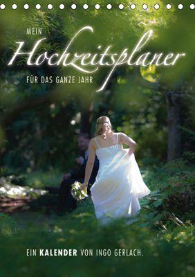 Mein Hochzeitsplaner für das ganze Jahr. (Tischkalender 2018 DIN A5 hoch) Dieser erfolgreiche Kalender wurde dieses Jahr, Ingo Gerlach